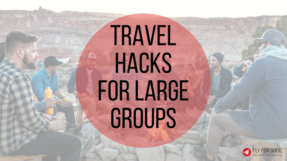 Travel Hacks for Large Groups
